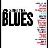 We Sing The Blues von Various Artists