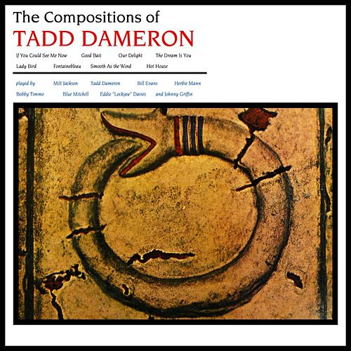 The Compositions Of Tadd Dameron by Tadd Dameron
