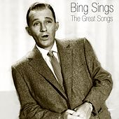 Bing Sings The Great Songs by Bing Crosby