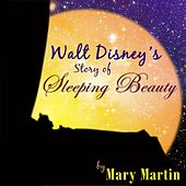 Walt Disney's Story Of Sleeping Beauty by Mary Martin