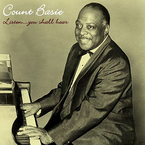 Listen... You Shall Hear by Count Basie