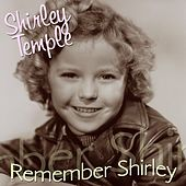 Remember Shirley by Shirley Temple