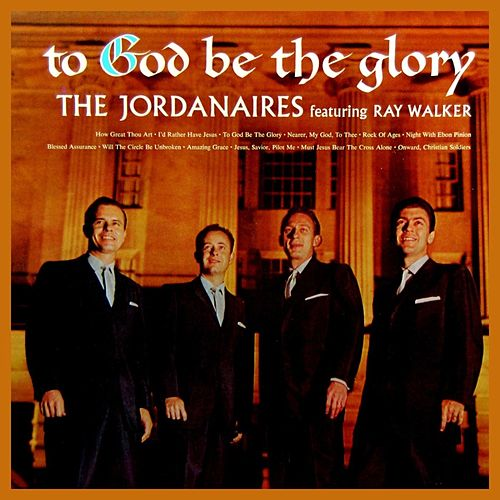 To God Be The Glory by The Jordanaires