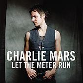 Let the Meter Run by Charlie Mars
