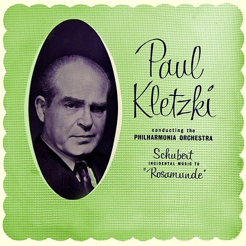 Schubert Incidental Music To Rosamunde by Paul Kletzki