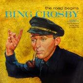 The Road Begins by Bing Crosby