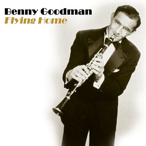 Flying Home by Benny Goodman