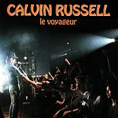 Le voyageur by Calvin Russell