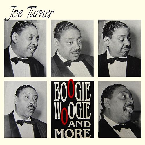 Boogie Woogie And More by Joe Turner