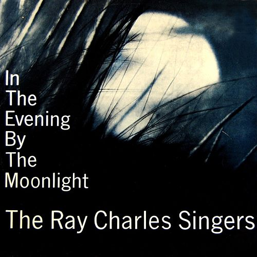 In The Evening By The Moonlight by Ray Charles Singers