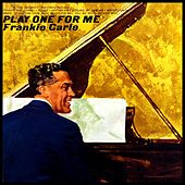 Play One For Me by Frankie Carle