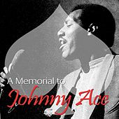 A Memorial To Johnny Ace by Johnny Ace
