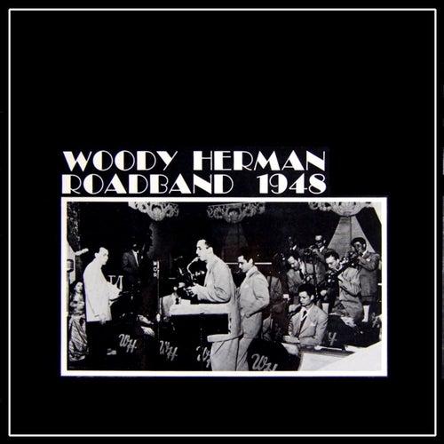 Woody Herman Roadband 1948 by Woody Herman