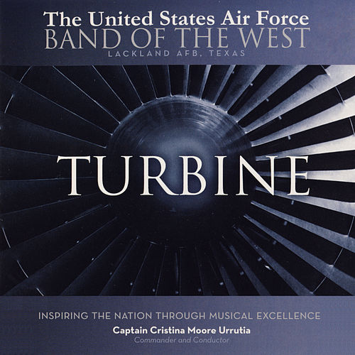 Turbine by The United States Air Force Band of the West