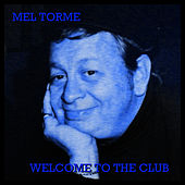 Welcome To The Club von Mel Tormè