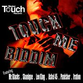 Touch Me Riddim by Various Artists
