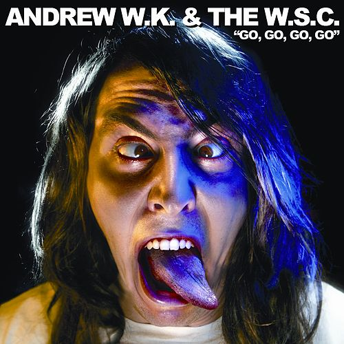 Go Go Go Go by Andrew  W.K.
