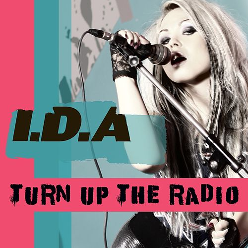 Turn up the radio by Ida