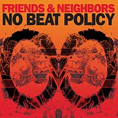 No Beat Policy by Friends