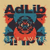 Stay Awake by Adlib
