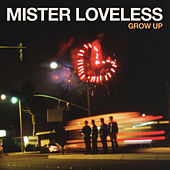Grow Up by Mister Loveless