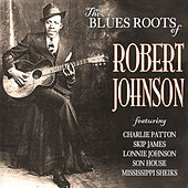 The Blues Roots of Robert Johnson by Various Artists