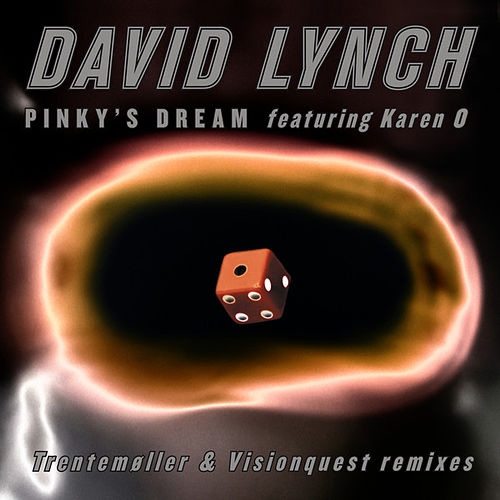Pinky's Dream feat. Karen O - Single (The Remixes) by David Lynch