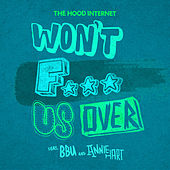Won't F--- Us Over by The Hood Internet