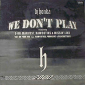 We Don't Play by DJ Honda