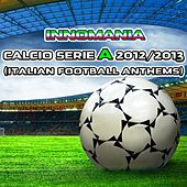 Innomania Calcio Serie A 2012/2013 (Italian Football Team) by Various Artists