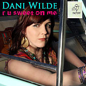 R U Sweet On Me by Dani Wilde