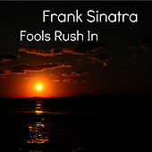 Fools Rush In von Frank Sinatra