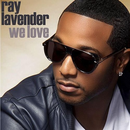 We Love EP by Ray Lavender