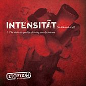INTENSITAT - in-ten-suh-teyt - The State Or Quality Of Being Overly Intense by Xtortion Audio