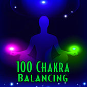 100 Chakra Balancing: Music and Nature Sounds for Relaxing Meditation and Yoga by Meditation Spa