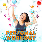 Personal Workout by Music For Sports