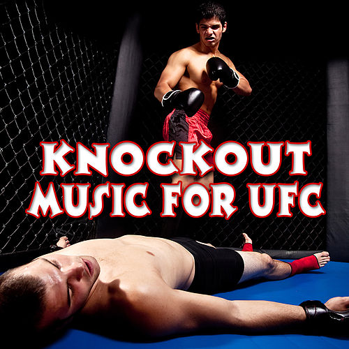 Knockout Music for UFC by Music For Sports