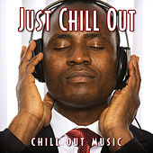Just Chill Out by Chill Out Music