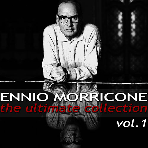Ennio Morricone - The Ultimate Collection, Vol. 1 by Ennio Morricone