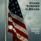 Stars, Stripes 'N Brass by Ohio State University Marching Band