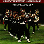 Chimes and Change by Ohio State University Marching Band