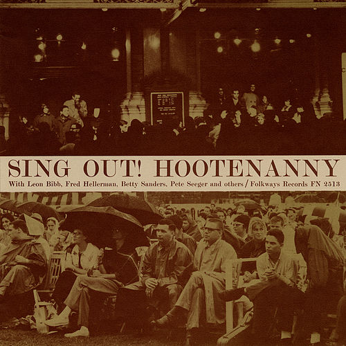 Sing Out!: Hootenanny with Pete Seeger and the Hooteneers by Various Artists
