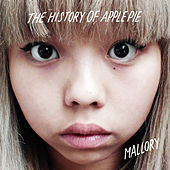 Mallory/Shelf Life by The History Of Apple Pie