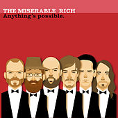Anything's Possible by The Miserable Rich