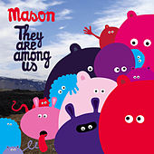 They Are Among Us (Bonus Track Version) by Mason