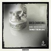 Greg Chrchill Presents: Gung-Ho! Recordings - Giving It The Big Licks by Various Artists