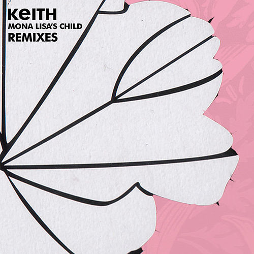 Mona Lisa's Child (Braxe & Falke Mix) by Keith (Rock)
