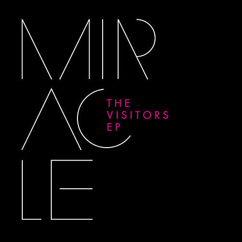 The Visitors EP by Miracle