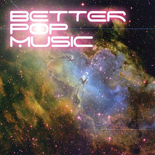 Better Pop Music - Something In Construction by Various Artists