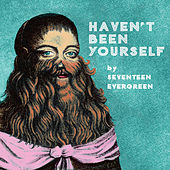 Haven't Been Yourself von Seventeen Evergreen